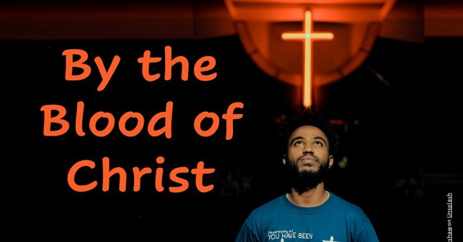 By the Blood of Christ