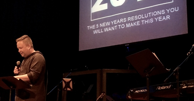 Five Resolutions For 2018 - Youth Pastor Trevor Finstad