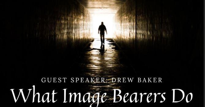 What Image Bearers Do