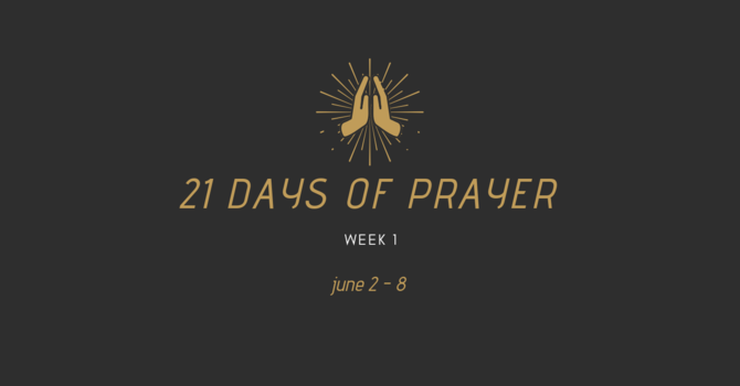 21 Days Of Prayer - Week 1 image