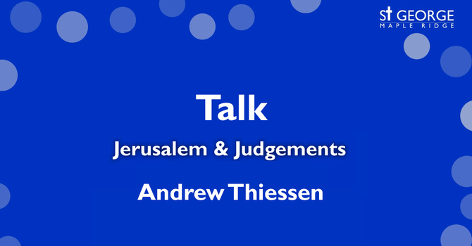 "Talk - Mark 11 ""Jerusalem & Judgements"" - March 22, 2020 image"