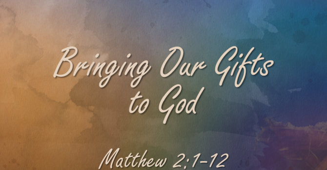 Bringing Our Gifts to God