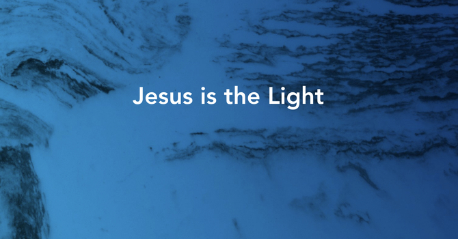 Advent - Christmas Eve Service - Jesus is the Light