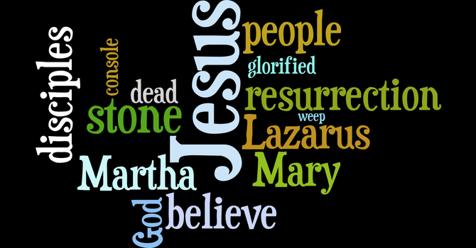 "March 29 Worship:  Jesus said, ""I am the resurrection!"""