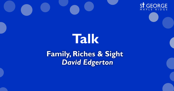 """Talk - Mark 10 - """"Family, Riches & Sight"""" recorded on March 15, 2020 image"""