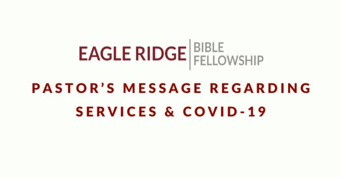 Pastor's Message Regarding Services & Covid-19 image