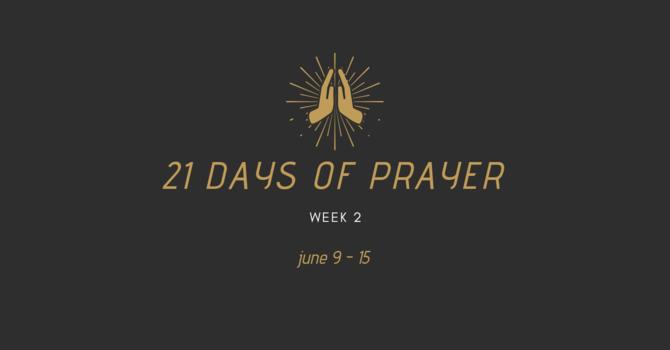 21 Days Of Prayer - Week 2 image