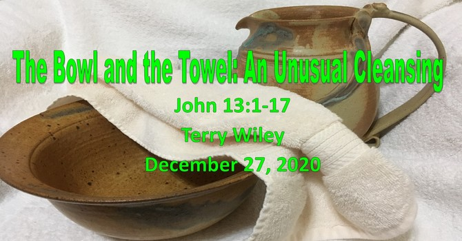 The Bowl and the Towel: An Unusual Cleansing