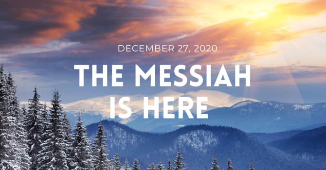 The Messiah is Here