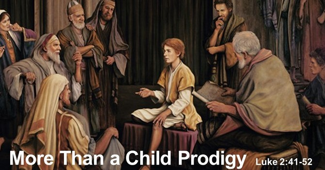 The Gospel of Luke 06 - More Than A Child Prodigy