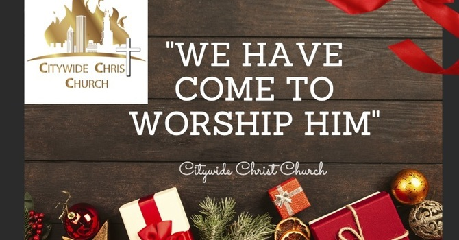"""""""We have to come to Worship Him"""""""