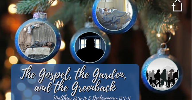 The Gospel, The Garden, and the Greenback