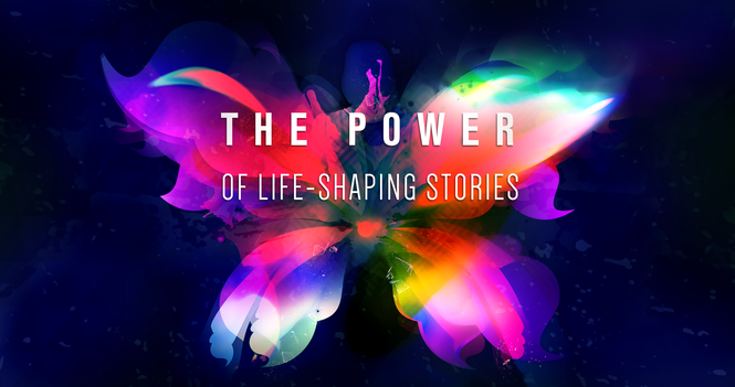 Current Series: The Power of Life-Shaping Stories