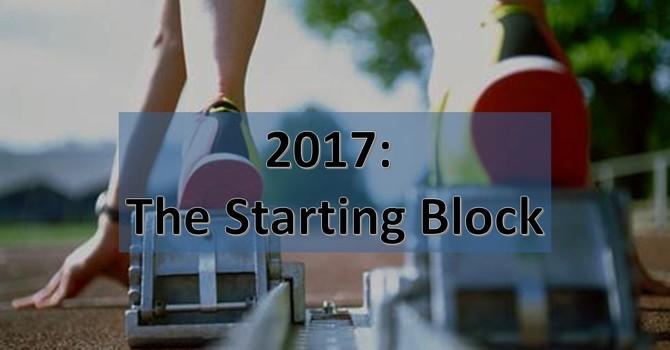 2017: The Starting Block