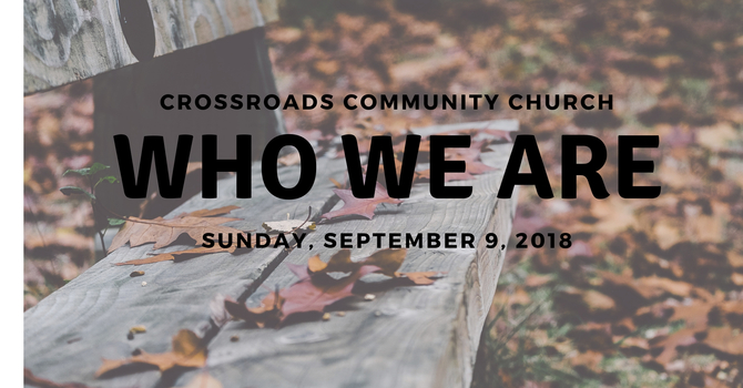 Who We Are - September 2018 Series
