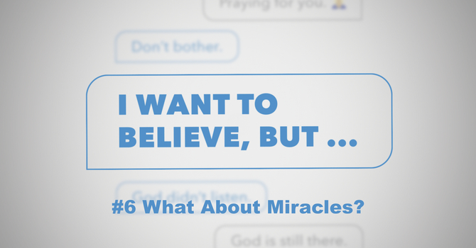What About Miracles?