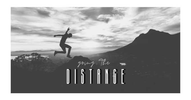 Going The Distance Pt. 3