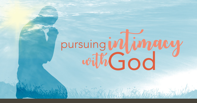 Celebrating Intimacy with God