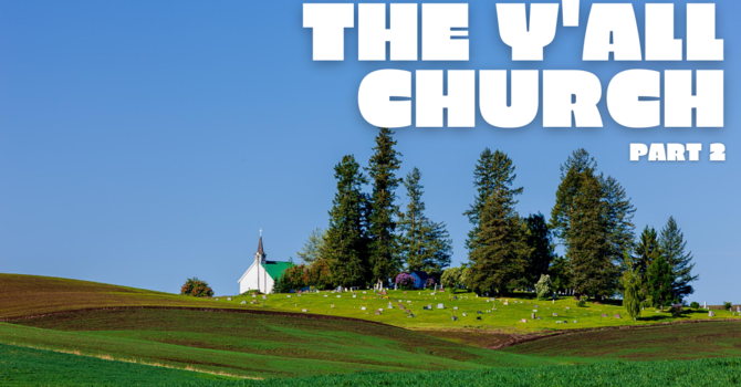 The Y'all Church, Part 2