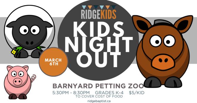 KIDS NIGHT OUT - BARNYARD PETTING ZOO
