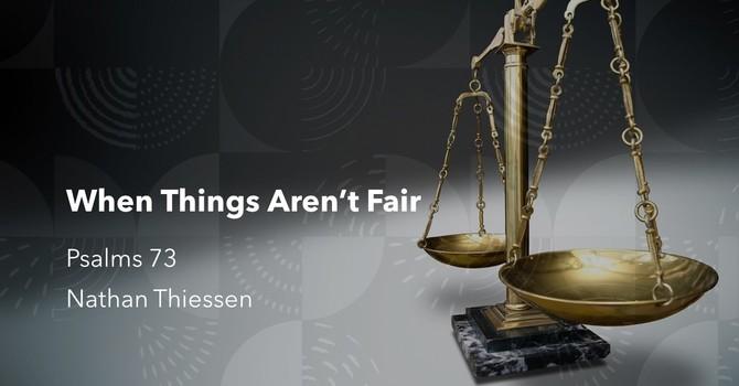 When Things Aren't Fair