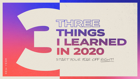 3 Things I Learned In 2020