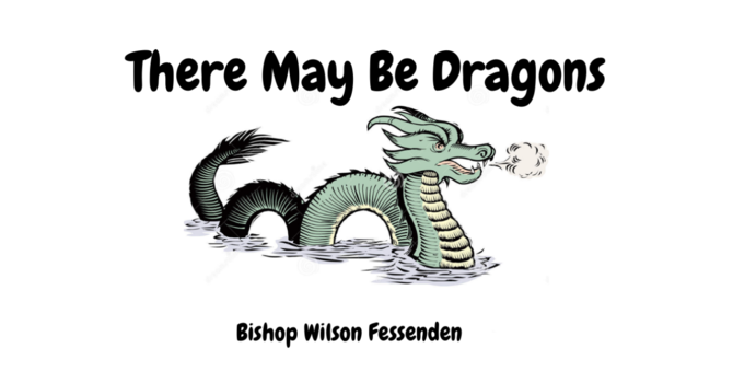 There May Be Dragons