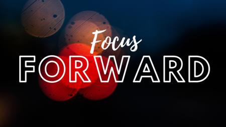 Focus Forward