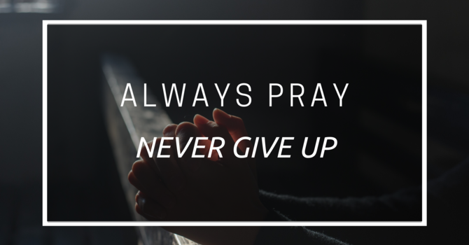 Always Pray Never Give Up - Part 1