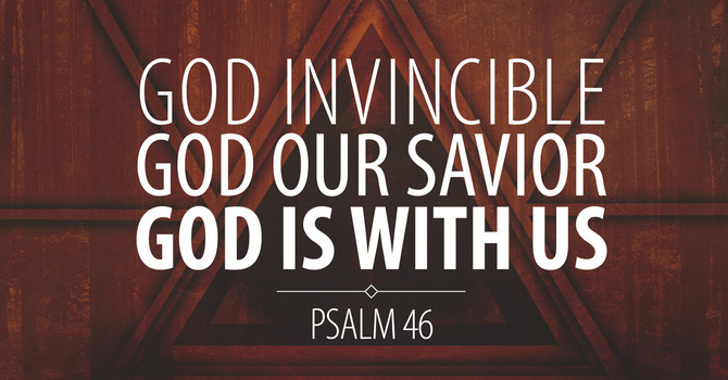 God Invincible, God Our Savior, God Is With Us