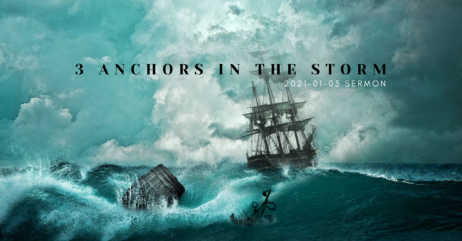 Three Anchors in the Storm