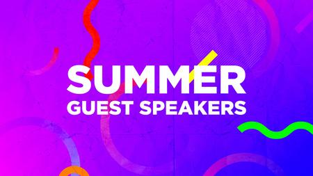 Summer Guest Speakers