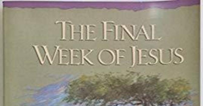 The Final Week of Jesus image