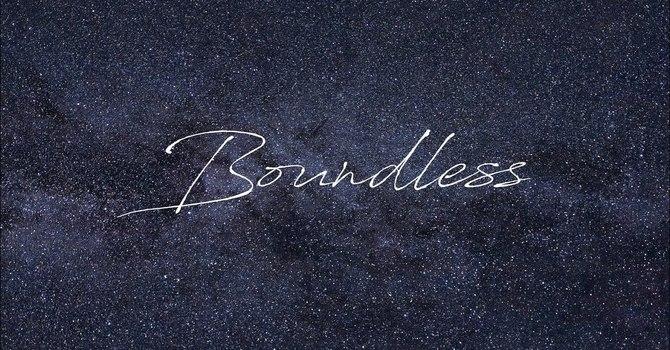 Boundless (Week 3)