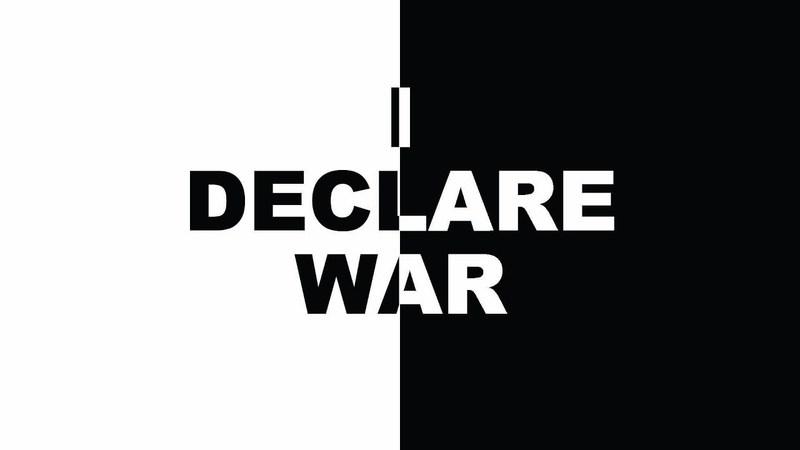 I Declare War (Part 2)