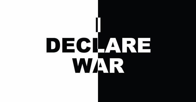 I Declare War (Part 3)