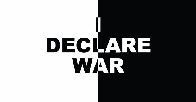 I Declare War (Part 1)
