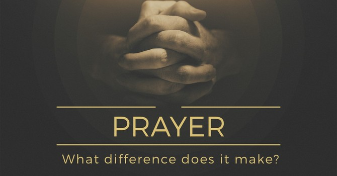 Prayer: Does It Make A Difference?