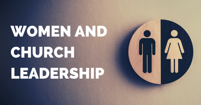Women and Leadership in the Church