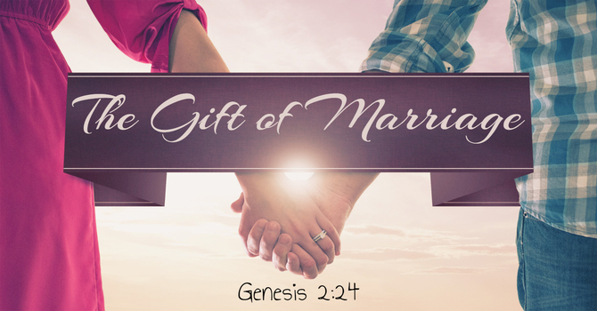 The Gift of Marriage image