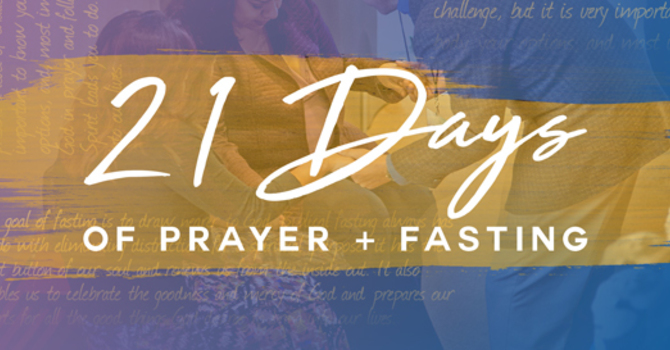 January 8th: Day 6 of 21 Days of Prayer & Fasting image