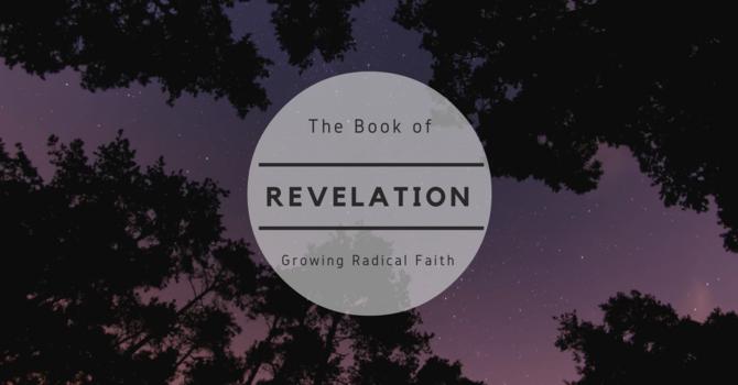Revelation:  Growing Radical Faith