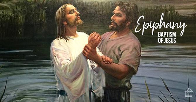 Epiphany: Baptism of Jesus