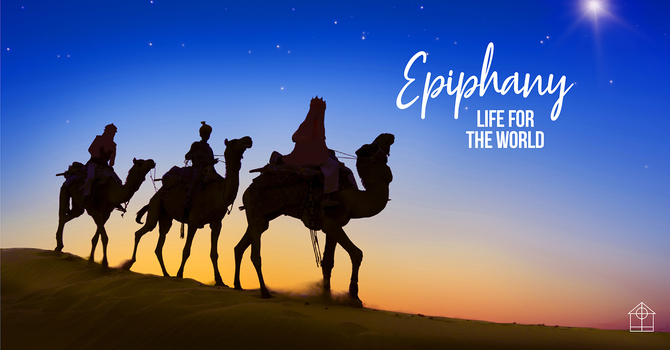 Epiphany: Life for the World