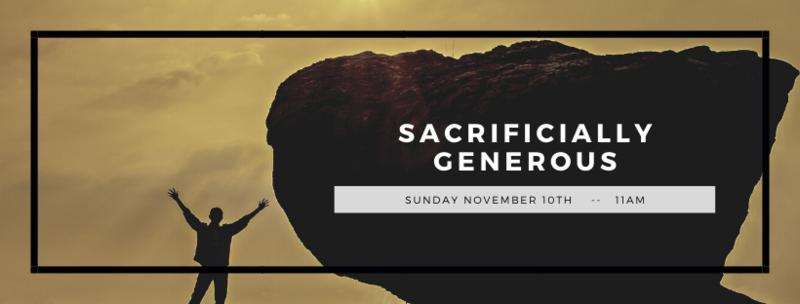 Sacrificially Generous