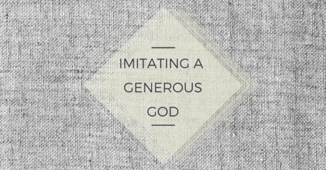 Imitating A Generous God 2