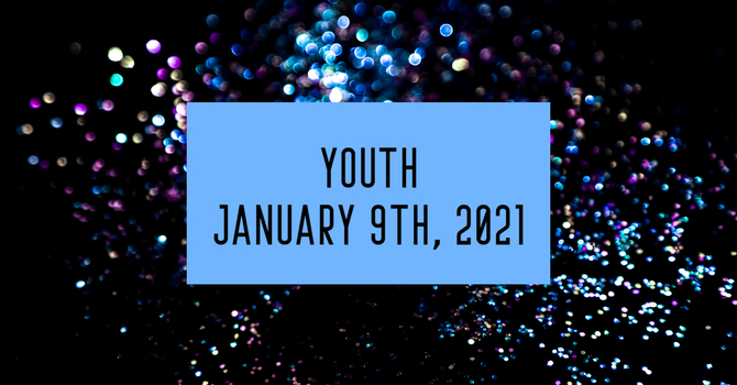 Youth: January 9th, 2021 image
