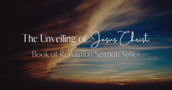 The Unveiling of Jesus Christ