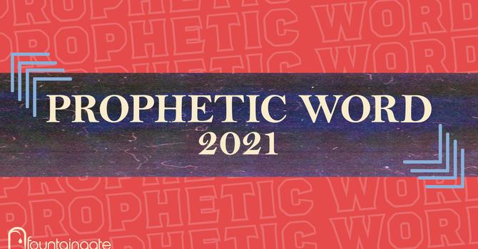 Prophetic Word for 2021