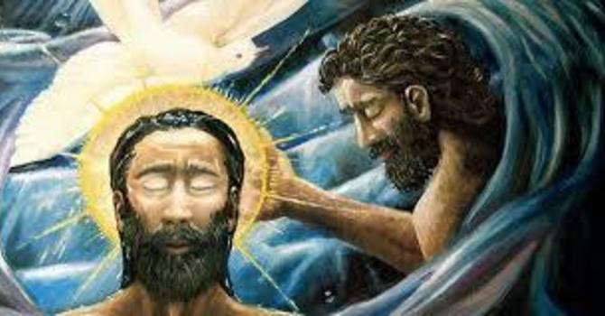 Baptism of Our Lord - 10 January 2021